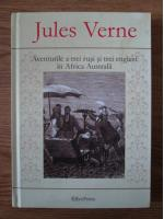 Jules Verne - Aventurile a trei rusi si trei englezi in Africa Australa