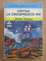 Jules Verne - Capitan la cincisprezece ani (volumul 1)