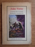 Jules Verne - Castelul din Carpati. Intamplari neobisnuite