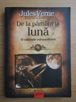 Jules Verne - De la Pamant la Luna (volumul 1)