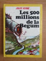 Jules Verne - Les 500 millions de la Begum