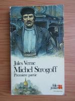 Jules Verne - Michel Strogoff (volumul 1)
