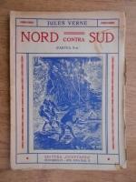 Jules Verne - Nord contra sud (1940, volumul 2)