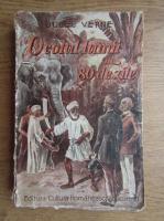 Jules Verne - Ocolul lumii in 80 de zile (aproximativ 1920)