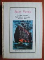 Jules Verne - Un oras plutitor. Spargatorii blocadei. Invazia marii (Nr. 35)