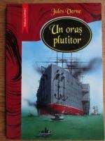 Jules Verne - Un oras plutitor