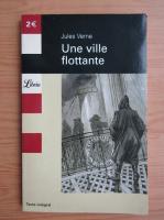 Jules Verne - Une ville flottante