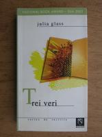 Julia Glass - Trei veri