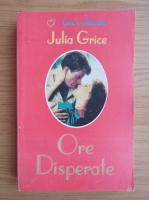 Anticariat: Julia Grice - Ore disperate
