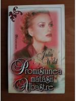 Julia Wild - Promisiunea matasii albastre