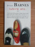 Julian Barnes - Trois. Iubire etc.