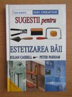 Anticariat: Julian Cassell - Sugestii pentru estetizarea baii