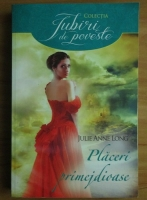 Julie Anne Long - Placeri primejdioase