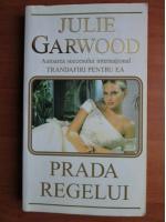 Anticariat: Julie Garwood - Prada regelui