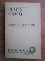 Julien Gracq - Tarmul Syrtelor