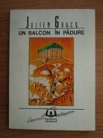 Anticariat: Julien Gracq - Un balcon in padure