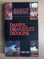 Juliette Benzoni - Dames, drames et demons