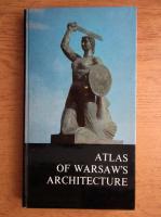 Anticariat: Juliusz A. Chroscicki, Andrzej Rottermund - Atlas of warsaw's architecture