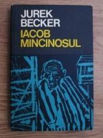 Jurek Becker - Iacob mincinosul