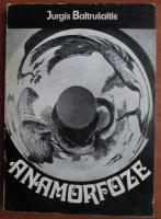 Jurgis Baltrusaitis - Anamorfoze