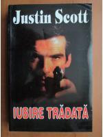 Anticariat: Justin Scott - Iubire tradata
