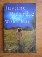 Anticariat: Justine Picardie - Wish I may