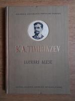 K. A. Timiriazev - Lucrari alese