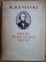 K. D. Usinski - Opere pedagogice alese (volumul 1)