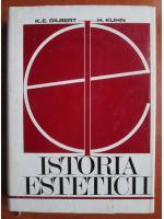 K. E. Gilbert - Istoria esteticii