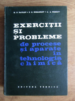K. F. Pavlov - Exercitii si probleme de procese si aparate in tehnologia chimica