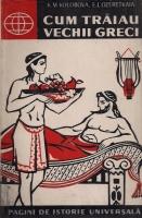 K. M. Kolobova - Cum traiau vechii greci