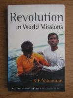 K. P. Yohannan - Revolution in world missions