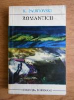 Anticariat: K. Paustovski - Romanticii