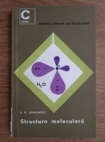 Anticariat: K. R. Jennings - Structura moleculara