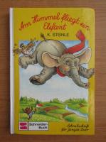 Anticariat: K. Steinle - Am Himmel fliegt ein Elefant