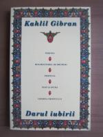 Anticariat: Kahlil Gibran - Darul iubirii