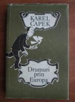 Anticariat: Karel Capek - Drumuri prin Europa