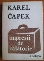 Karel Capek - Impresii de calatorie
