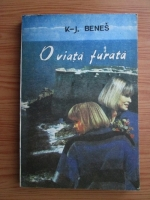 Anticariat: Karel Josef Benes - O viata furata