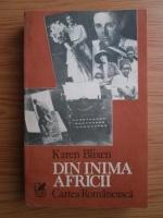 Anticariat: Karen Blixen - Din inima Africii