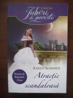 Anticariat: Karen Robards - Atractie scandaloasa