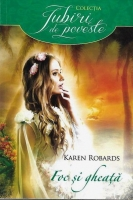 Anticariat: Karen Robards - Foc si gheata