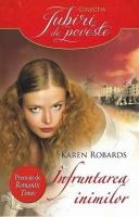 Anticariat: Karen Robards - Infruntarea inimilor