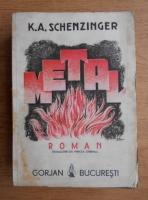 Anticariat: Karl Aloys Schenzinger - Metal (1943)