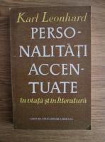 Karl Leonhard - Personalitati accentuate in viata si in literatura