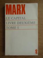 Anticariat: Karl Marx - Critique de l'economie politique. Le capital livre deuxieme, tome I
