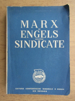 Karl Marx, Friedrich Engels - Marx si Engels despre sindicate (1947)