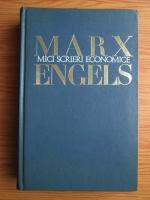 Karl Marx, Friedrich Engels - Mici scrieri economice