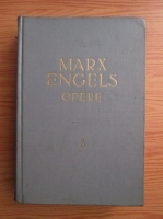Karl Marx, Friedrich Engels - Opere (volumul 6)
