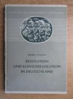 Anticariat: Karl Marx, Friedrich Engels - Revolution und Konterrevolution in Deutschland